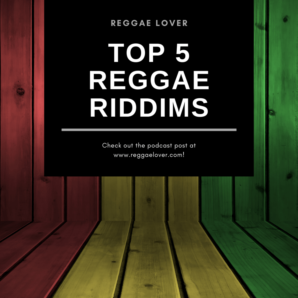 Top 5 Reggae Riddims